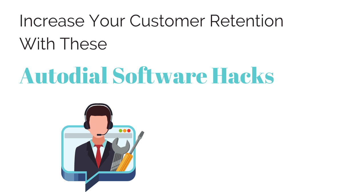 Increase Your Retention With These Autodial Software Hacks