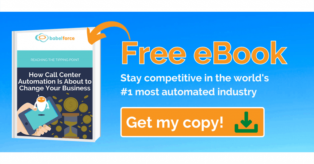 Get your free eBook on Call Center Automation and stay competitive in this automated industry