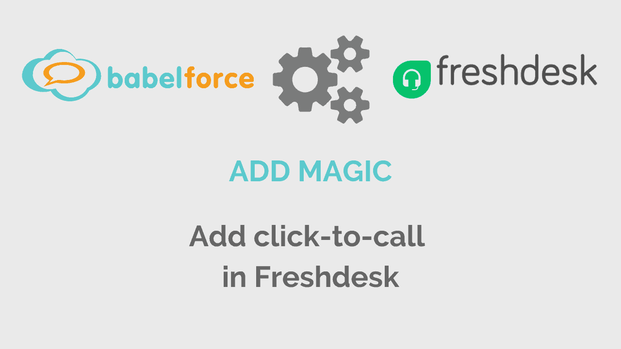 Magic - bf and freshdesk - How to Add click-to-call in Freshdesk