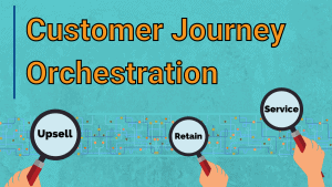 Customer Journey Orchestration