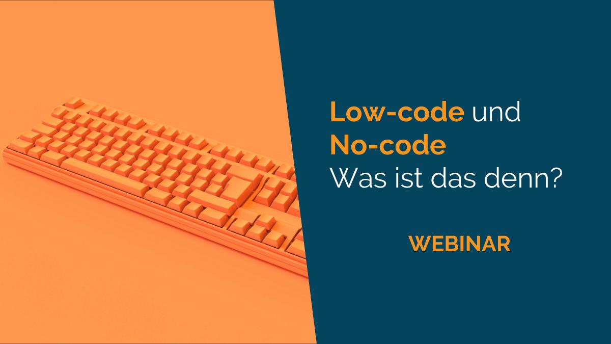 Low-code und No-code, was ist das denn