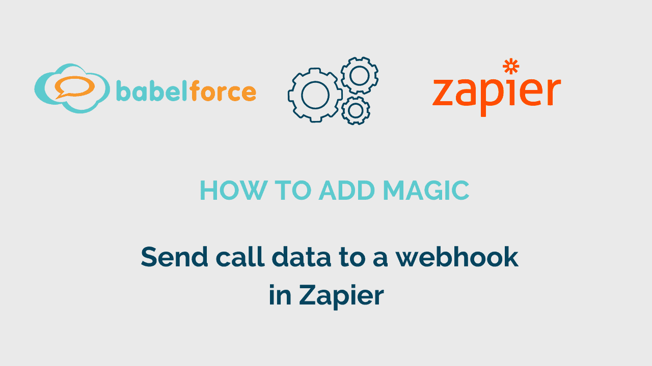 Add babelforce Magic Automation_Send call data to a webhook in Zapier