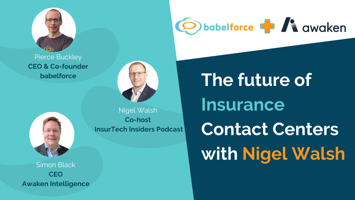 The future of Insurance Contact Centers with Nigel Walsh
