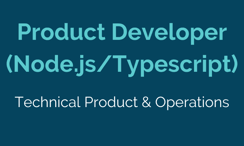Product Developer (Node.js/Typescript)