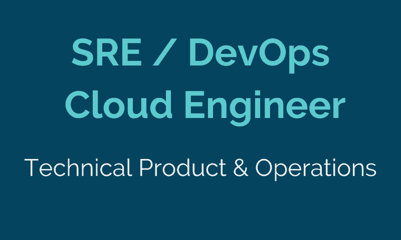 SRE DevOps and Cloud Engineer